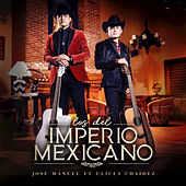 Los Del Imperio Mexicano by Jose Manuel