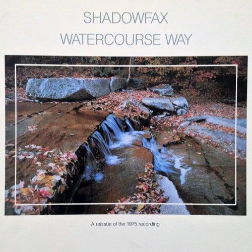 Watercourse Way by Shadowfax