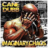 Imaginary Chaos by Cane Dubb