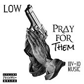 Pray for Them by Low