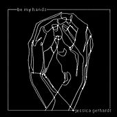 Be My Hands di Jessica Gerhardt