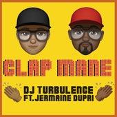 Clap Mane (feat. Jermaine Dupri) by DJ Turbulence