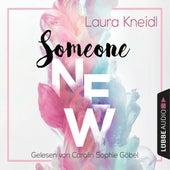 Someone New (Gekürzt) von Laura Kneidl