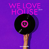 We Love House 2019 van Various Artists