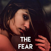 The Fear by Sassydee