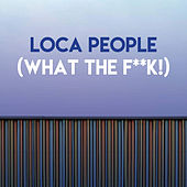 Loca People (What the F**k!) by CDM Project