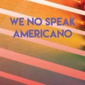 We No Speak Americano by CDM Project