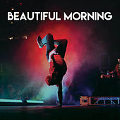Beautiful Morning by CDM Project