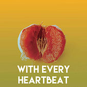 With Every Heartbeat by CDM Project
