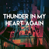 Thunder in My Heart Again by CDM Project