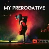 My Prerogative by Sassydee