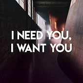 I Need You, I Want You by CDM Project