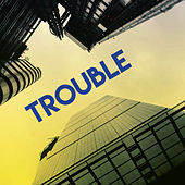 Trouble by Sassydee