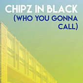 Chipz in Black (Who You Gonna Call) by CDM Project