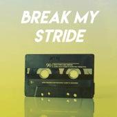 Break My Stride by Sassydee