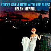 You've Got A Date With The Blues (Remastered) by Helen Merrill
