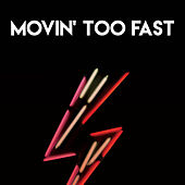 Movin' Too Fast by CDM Project