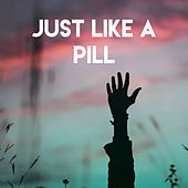 Just Like a Pill by Sassydee