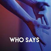 Who Says by Sassydee