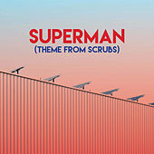Superman (Theme from Scrubs) de TV Sounds Unlimited