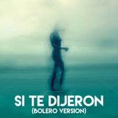 Si Te Dijeron (Bolero Version) de Grupo Super Bailongo