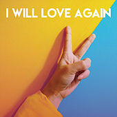 I Will Love Again by CDM Project