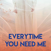Everytime You Need Me by CDM Project