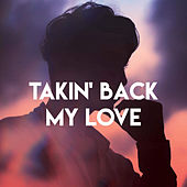 Takin' Back My Love de Miami Beatz