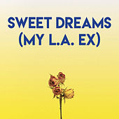 Sweet Dreams (My L.A. Ex) by CDM Project
