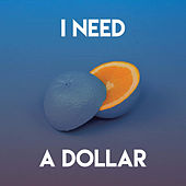 I Need a Dollar de New Soul Sensation