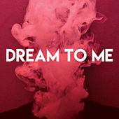 Dream to Me by CDM Project
