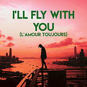 I'll Fly With You (L'Amour Toujours) by CDM Project