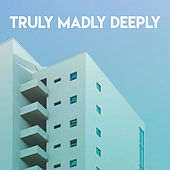 Truly Madly Deeply by CDM Project