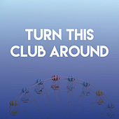 Turn This Club Around by CDM Project
