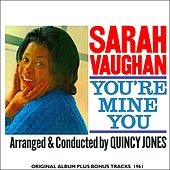 You're Mine You (Remastered) by Sarah Vaughan