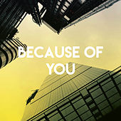 Because of You by Sassydee