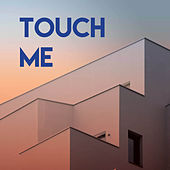 Touch Me by CDM Project