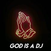 God Is a DJ by Sassydee