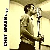 Chet Sings: At His Best! (Remastered) by Chet Baker
