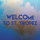 Welcome to St. Tropez by CDM Project