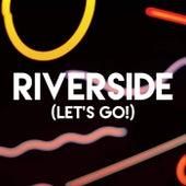 Riverside (Let's Go!) by CDM Project