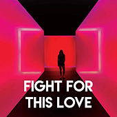Fight for This Love by Sassydee