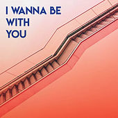 I Wanna Be With You by Sassydee