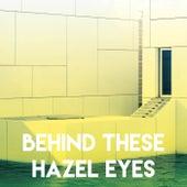 Behind These Hazel Eyes by Sassydee