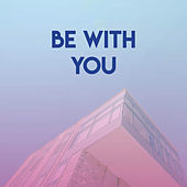 Be With You de Miami Beatz