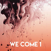 We Come 1 by CDM Project