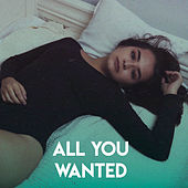 All You Wanted by Sassydee