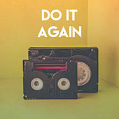 Do It Again by CDM Project