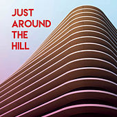 Just Around the Hill by CDM Project