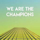We Are the Champions by CDM Project